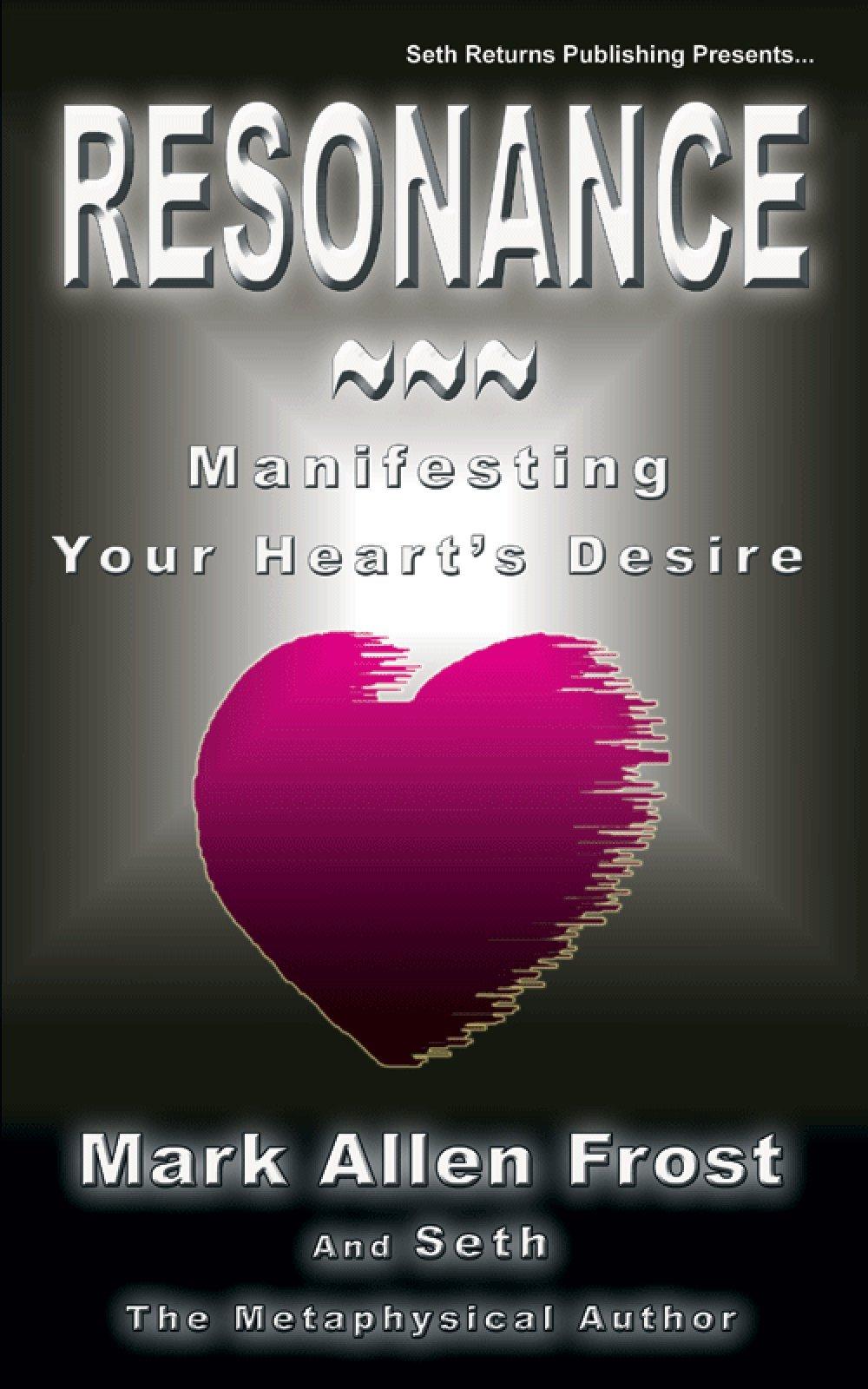 Resonance - Manifesting Your Heart's Desire PDF