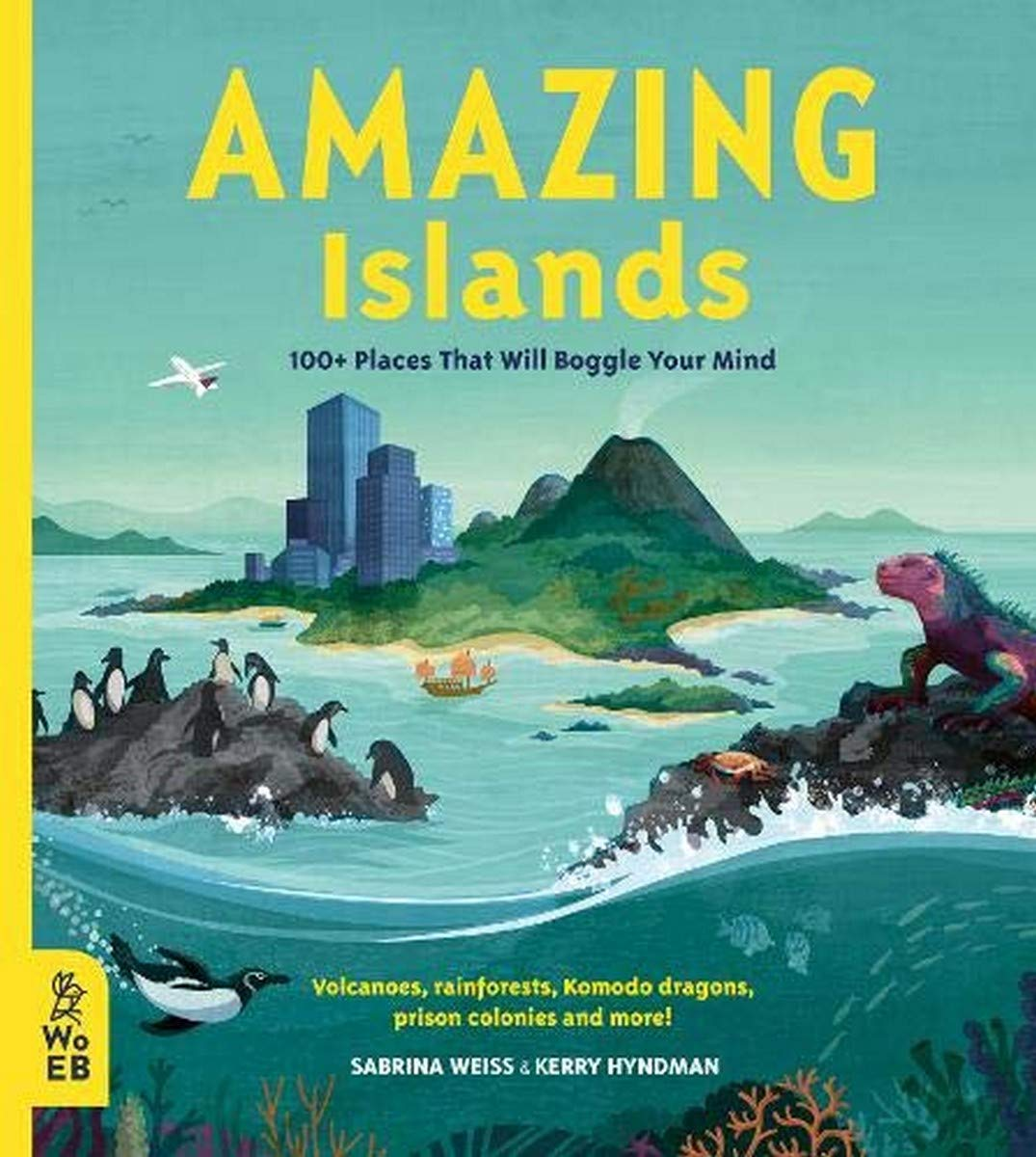 Amazing Islands: 100+ Places That Will Boggle Your Mind (Our Amazing  World): Amazon.co.uk: Sabrina Weiss, Kerry Hyndman, Kerry Hyndman:  9781912920150: Books