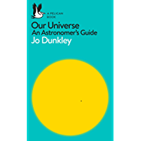 Our Universe: An Astronomer's Guide (Pelican Books)