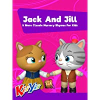 Jack And Jill & More Classic Nursery Rhymes For Kids - KiiYii