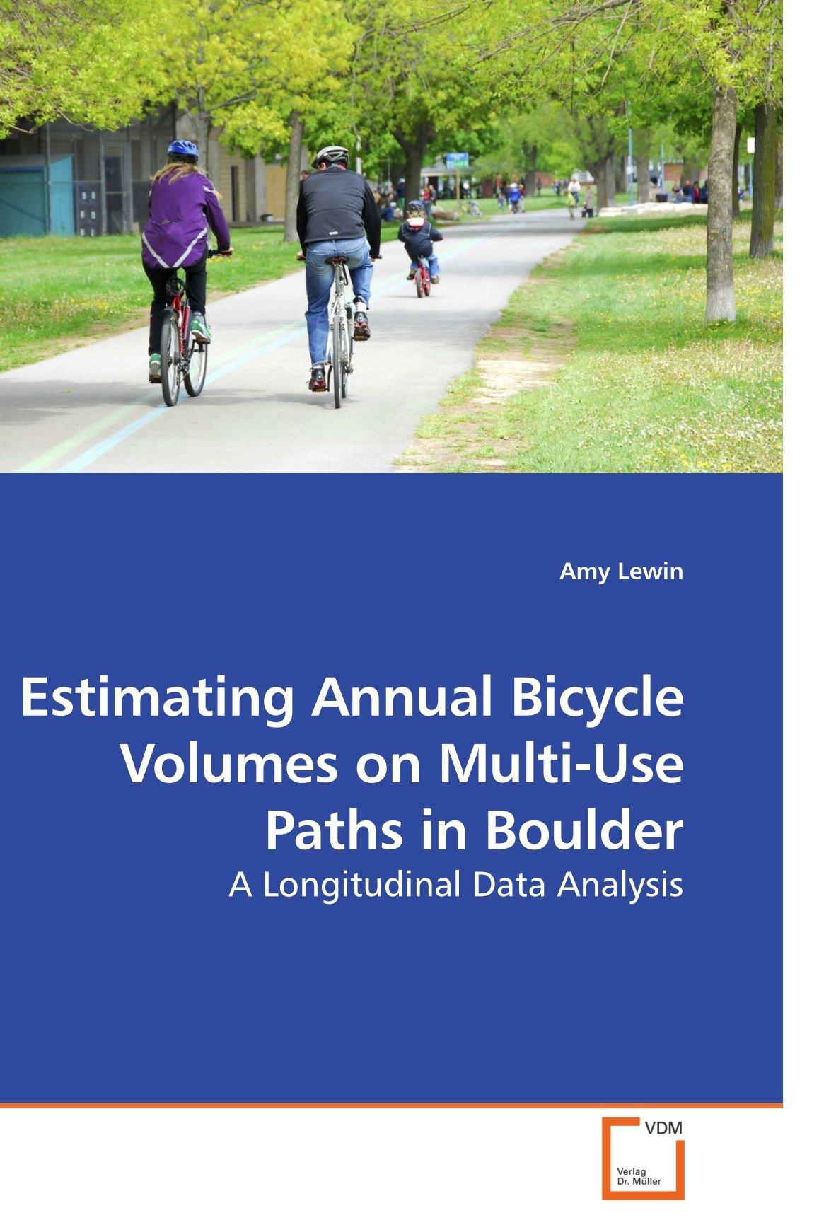 Estimating Annual Bicycle Volumes on Multi-Use Paths in Boulder: A Longitudinal Data Analysis PDF