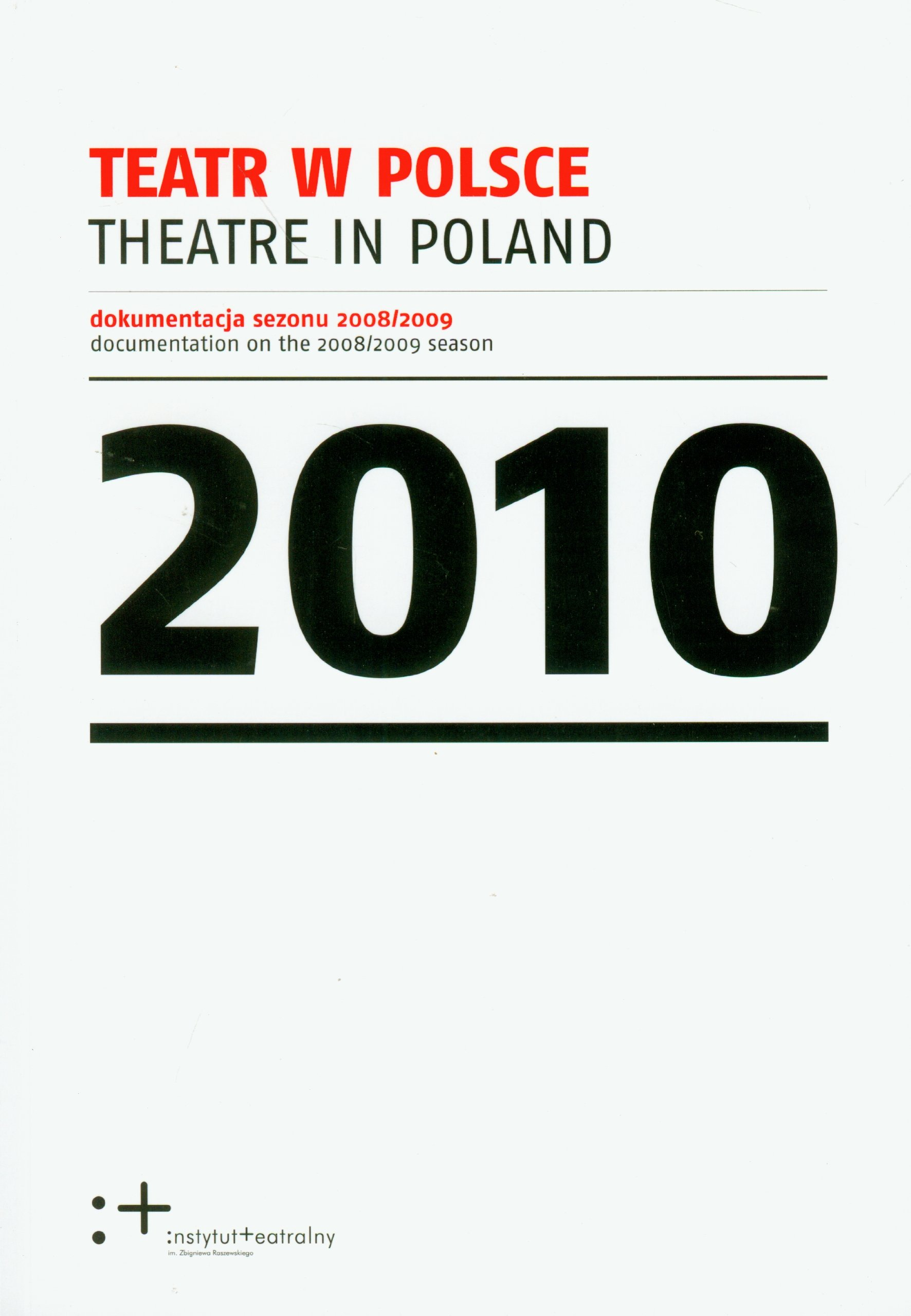 Teatr W Polsce 2010 Dokumentacja Sezonu 2008 2009 Theatre In Poland Documentation On The Season 9788392717072 Amazon Books