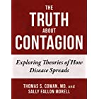 The Truth About Contagion: Exploring Theories of How Disease Spreads (English Edition)