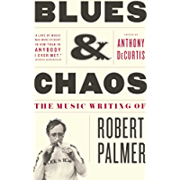 Blues & Chaos: The Music Writing of Robert Palmer book cover