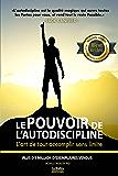 Jack Canfield le pouvoir de l'autodiscipline: L'art de tout accomplir sans limite