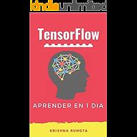 TensorFlow en 1 día: Haz tu propia red neuronal