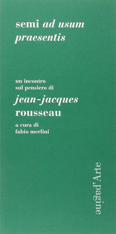 Download Semi ad usum praesentis. Un incontro sul pensiero di Jean-Jacques Rousseau ebook