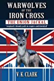 "Warwolves of the Iron Cross: The Union Jackal: ""england's bloody path to empire and downfall"" (Wehrwolf) (Volume 4)"