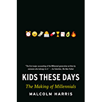 Kids These Days: Human Capital and the Making of Millennials