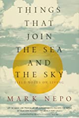 Things That Join the Sea and the Sky: Field Notes on Living Paperback