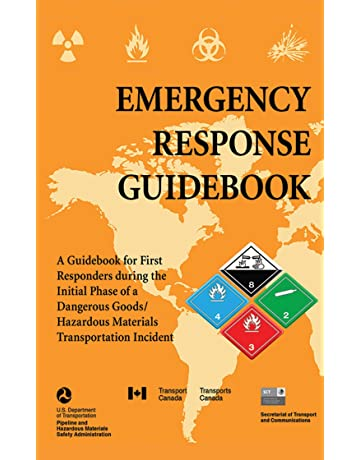 Emergency Response Guidebook: A Guidebook for First Responders during the Initial Phase of a Dangerous