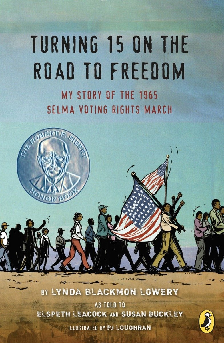 Turning 15 on the Road to Freedom: My Story of the 1965 Selma Voting Rights March _ Black History Books