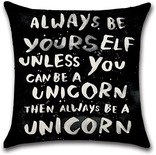 """ALWAYS BE YOURSELF UNLESS YOU CAN BE A UNICORN CANVAS CUSHION COVER 18/""""X18/"""""""