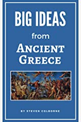 Big Ideas from Ancient Greece Kindle Edition