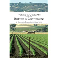 The Bond of the Covenant within the Bounds of the Confessions: : A Conversation Between the URCNA and CanRC