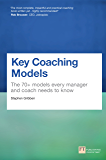 Key Coaching Models: The 70+ Models Every Manager and Coach Needs to Know