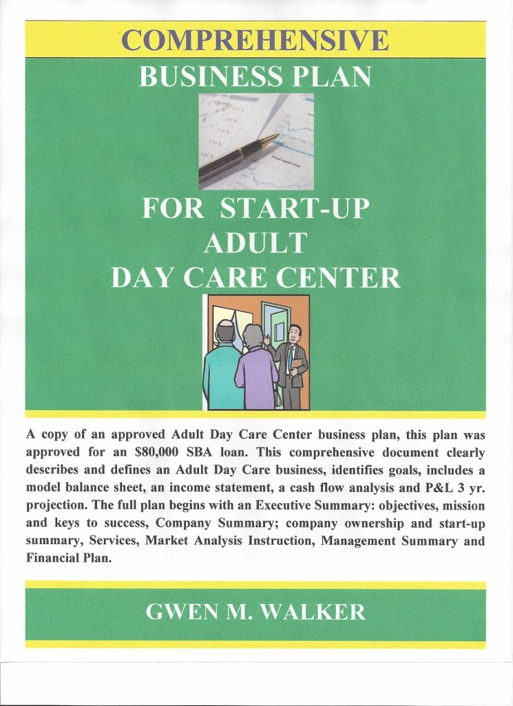 Comprehensive Business Plan for Start-Up Adult Day Care Center ...