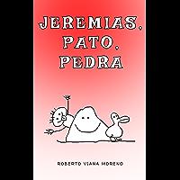 Jeremias, Pato, Pedra