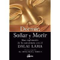 Dormir, soñar y morir: Una exploración de la consciencia con el Dalai Lama (Budismo tibetano)