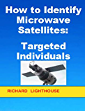 How to Identify Microwave Satellites: Targeted Individuals