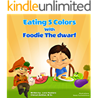 Children Books :Eating 5 Colors with Foodie the Dwarf (The healthy children stories collection Book 1)