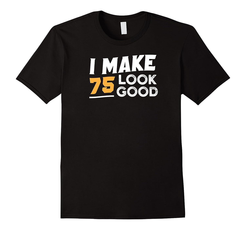 75 Year Old Birthday Gift 75th Shirt RT