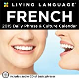Living Language: French 2015 Day-to-Day Calendar: Daily Phrase & Culture Calendar