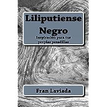 Liliputiense Negro: 22 historias cortas y oscuras (Spanish Edition) Jul 31, 2016