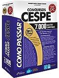 Como Passar em Concursos CESPE. 7.000 Questões Comentadas