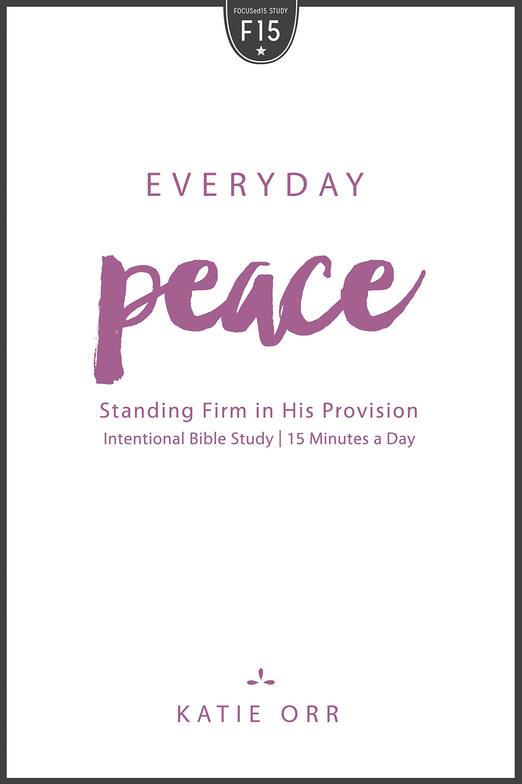 Everyday Peace: Standing Firm in His Provision PDF