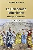 La démocratie athénienne à l'époque de Démosthène : Structure, principes et idéologie
