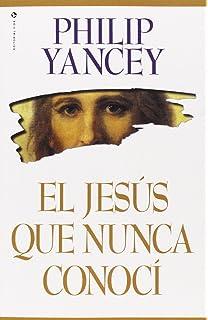 Jesús que Nunca Conocí, El