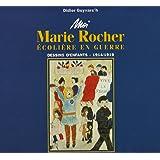 Moi Marie Rocher, écolière en guerre : Dessins d'enfants, 1914-1919