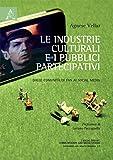 Le industrie culturali e i pubblici partecipativi. Dalle comunità di fan ai social media