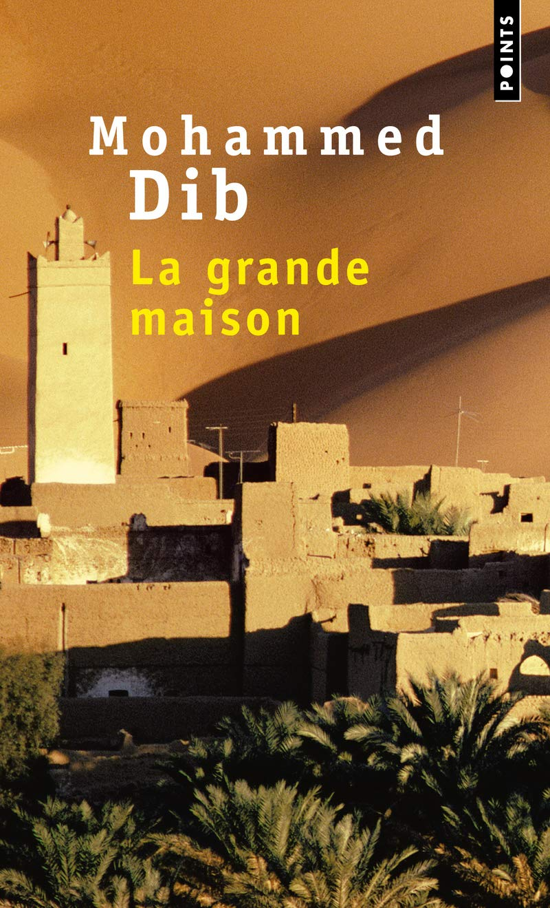 La grande maison (Points) (French Edition): Mohammed Dib