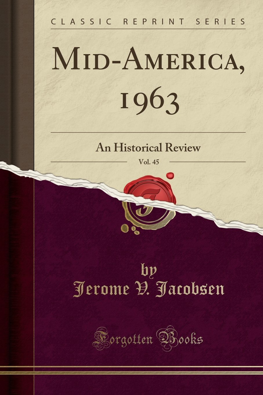 Download Mid-America, 1963, Vol. 45: An Historical Review (Classic Reprint) PDF