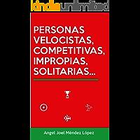 PERSONAS VELOCISTAS, COMPETITIVAS, IMPROPIAS, SOLITARIAS... (TIPOLOGÍAS DE PERSONAS nº 2)