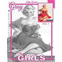 Grayscale Adult Coloring Books Gray Pin-up GIRLS Vol.1: Coloring Book for Grown-Ups (Grayscale Coloring Books) (Photo Coloring Books) (Vintage Coloring Books)