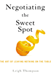 Negotiating the Sweet Spot: The Art of Leaving Nothing on the Table