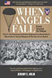 When Angels Fall: From Toccoa to Tokyo: The 511th Parachute Infantry Regiment in World War II MacArthur's Secret Weapon…