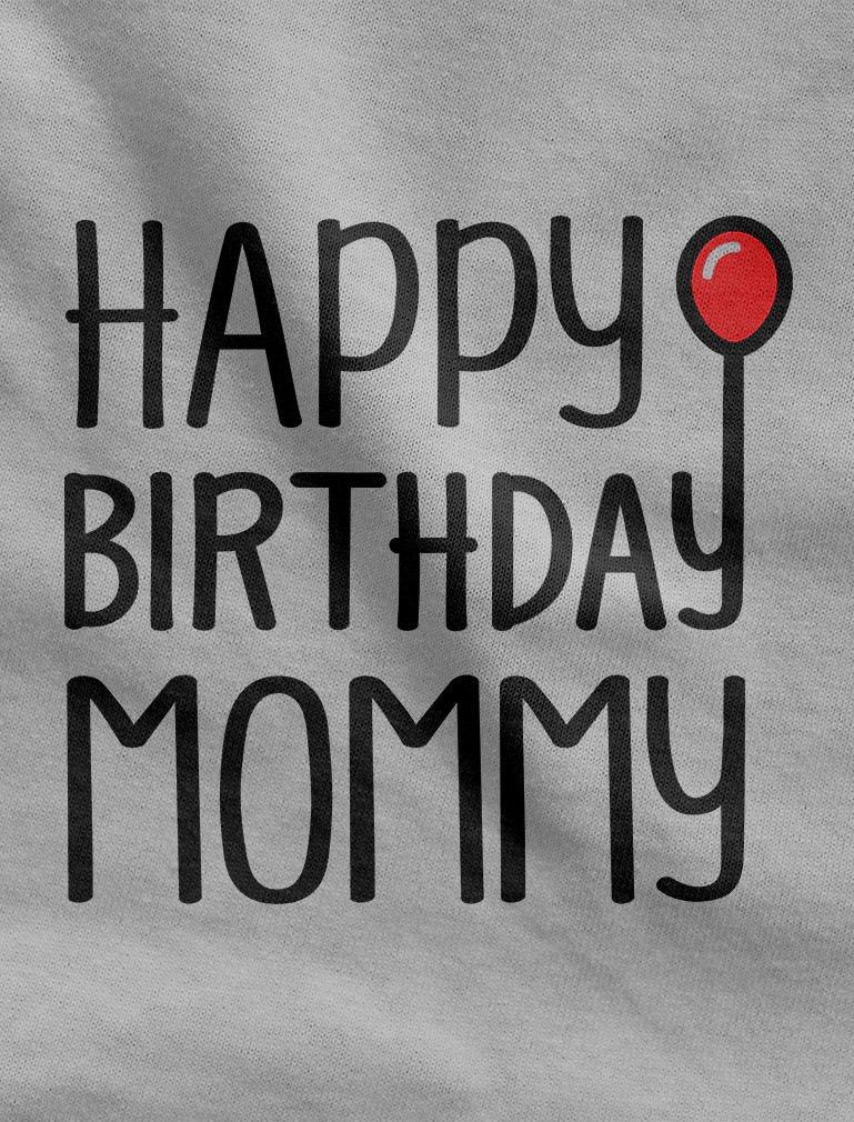 Tstars Happy Birthday Mommy Outfit Cute Boy Girl Infant Mom's Gift Baby Bodysuit