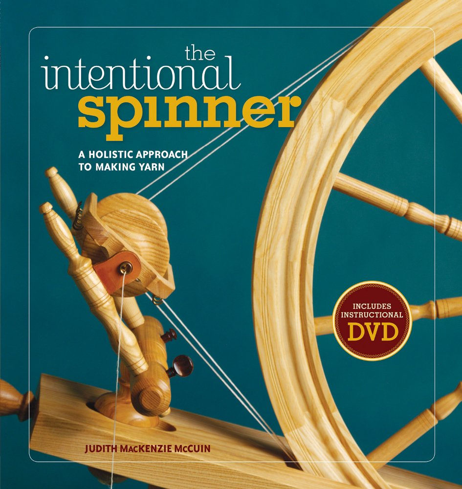Read Online The Intentional Spinner w/DVD: A Holistic Approach to Making Yarn pdf