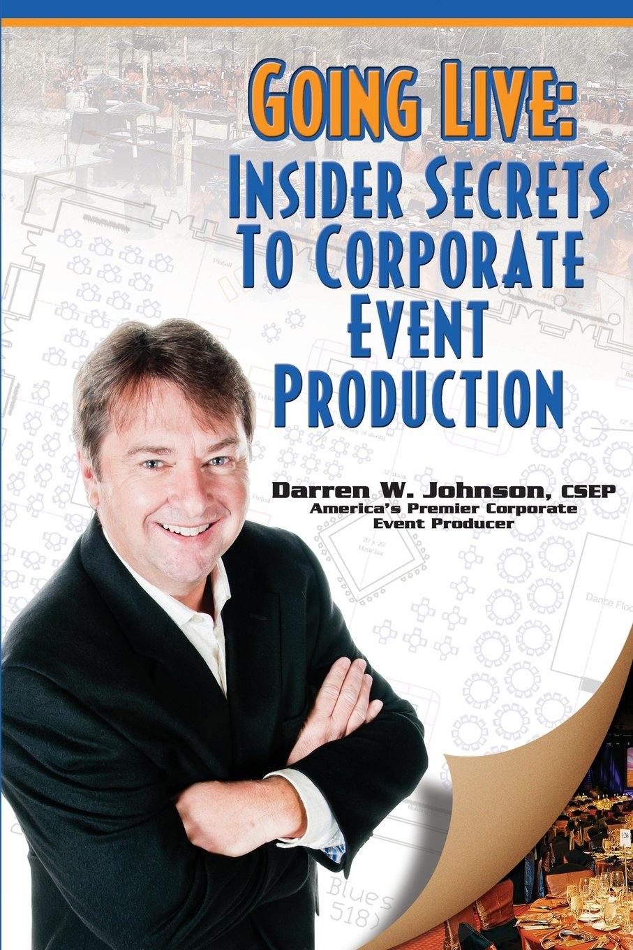 Going Live: Insider Secrets to Corporate Event Production