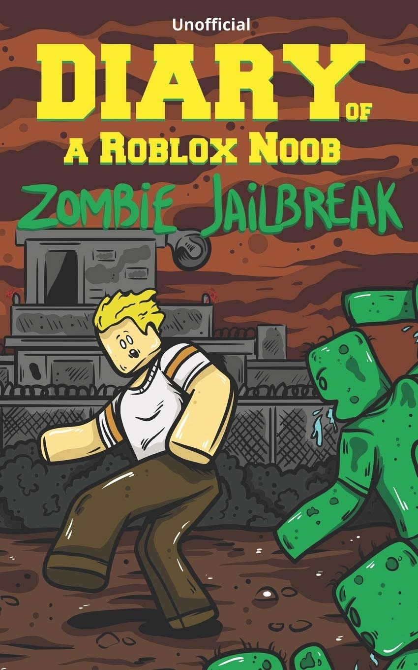 Diary Of A Roblox Noob Zombies In Roblox Jailbreak Roblox Book