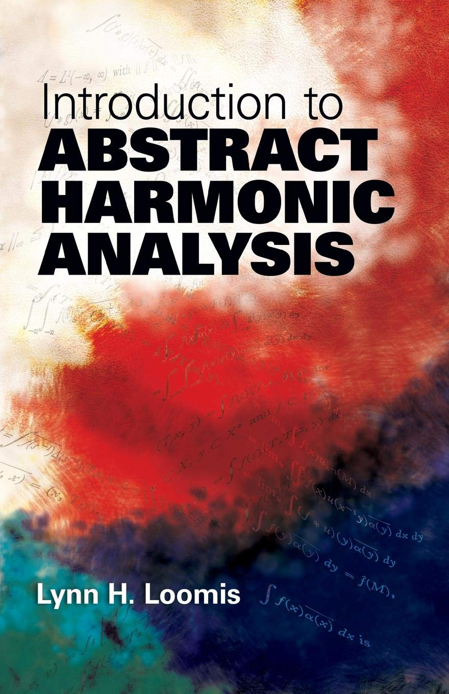 Introduction To Abstract Harmonic Analysis  Dover Books On Mathematics