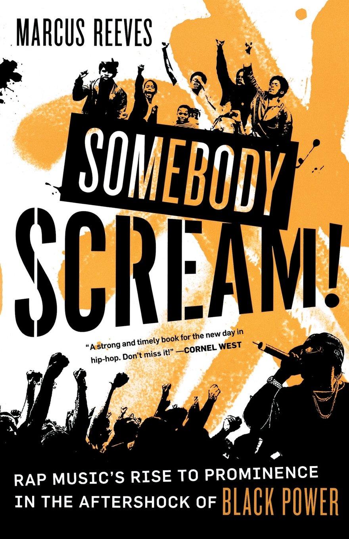 Somebody Scream!: Marcus Reeves: 9780865479975: Amazon com