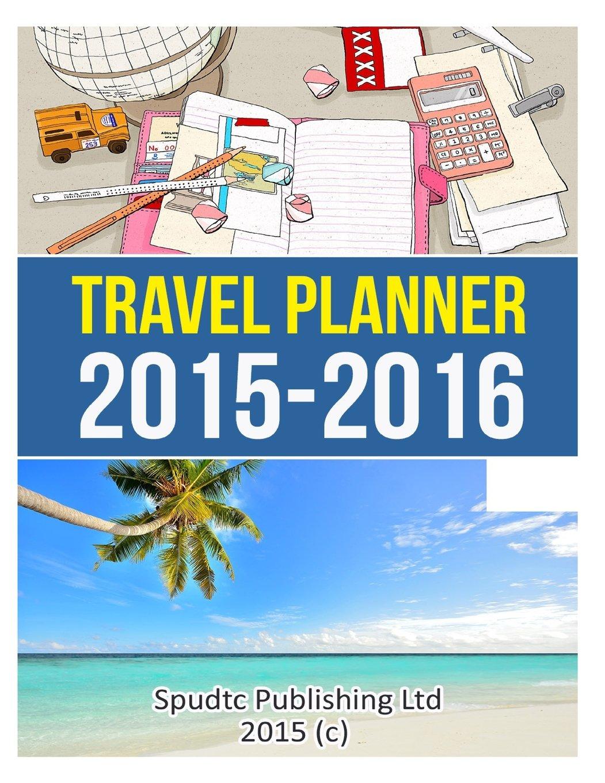 foto de Travel Planner 2015-2016: Travel Journal and Organizer: Spudtc ...