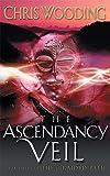 The Ascendancy Veil: Book Three of the Braided Path: Ascendancy Veil Bk. 3 (GOLLANCZ S.F.)