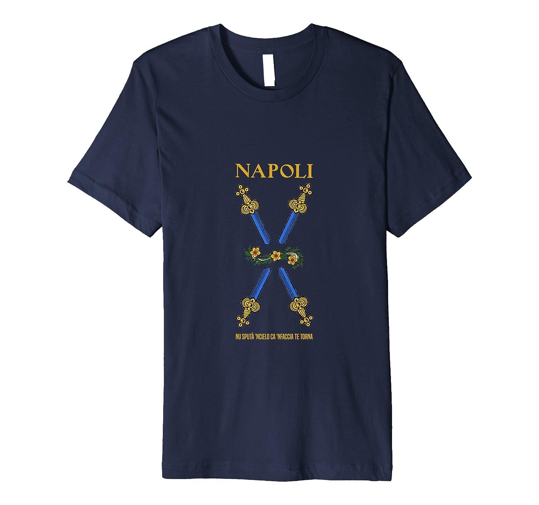 Napoli T-Shirt - Italian Proverb Shirt - Naples Italy Tee-4LVS