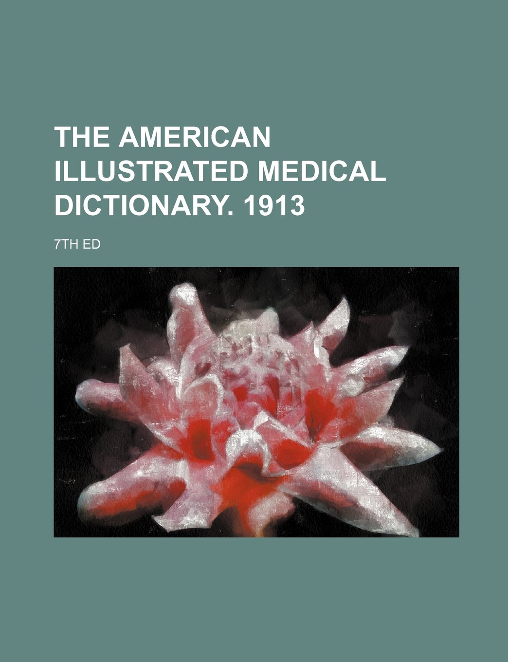 Download The American Illustrated Medical Dictionary. 1913; 7th Ed ebook